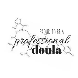 oxytocin proud to be a professional doula